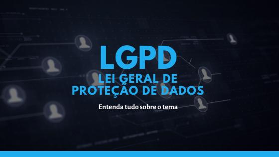 O que é a Lei Geral de Proteção de Dados (LGPD) e seu impacto no Marketing  Digital?   Blog LAHAR - Tudo sobre Automação de Marketing para PMEs